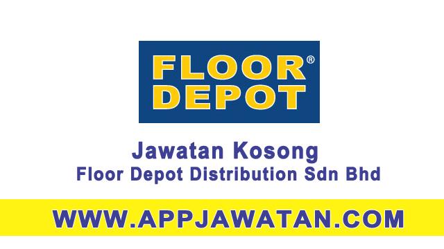 Mohon segera untuk Jawatan Kosong di Floor Depot Distribution Sdn Bhd