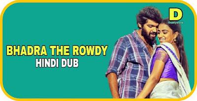 Bhadra The Rowdy Hindi Dubbed Movie