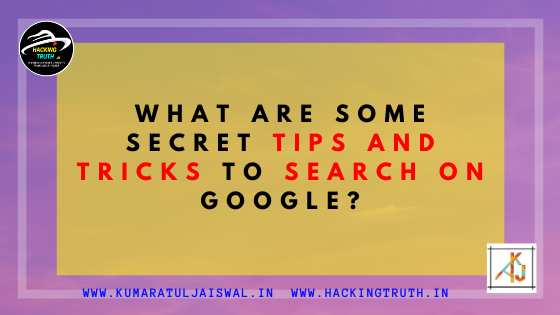 What are some secret tips and tricks to search on Google?