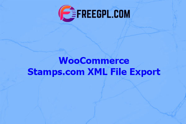 WooCommerce Stamps.com XML File Export Nulled Download Free