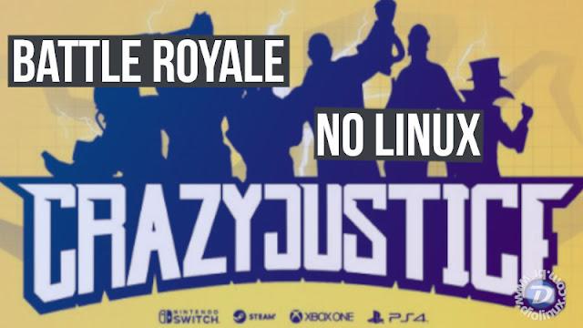 Crazy Justice, o Battle Roayle para Linux, será lançado nesse mês de Agosto