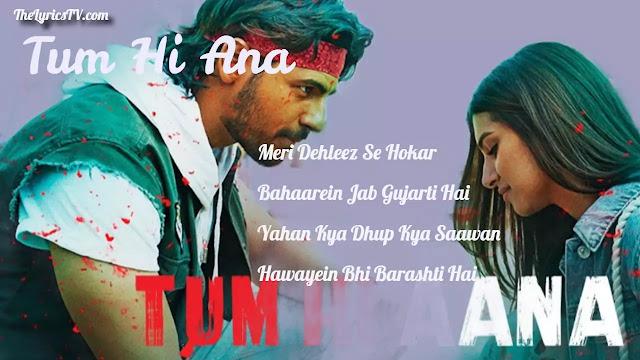 Tum Hi Ana Hindi Song Lyrics - Marjaavaan - Jubin Nautiyal