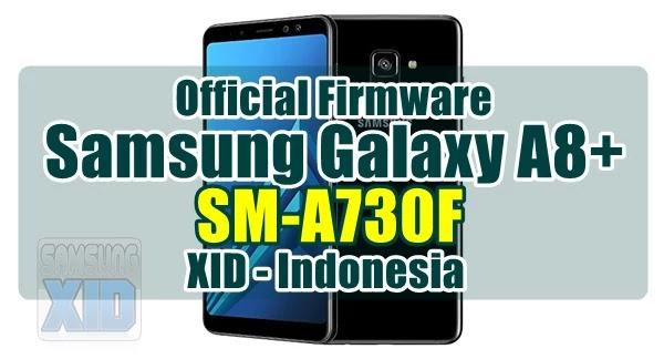 Firmware Samsung Galaxy A8+ SM-A730F XID Bahasa Indonesia