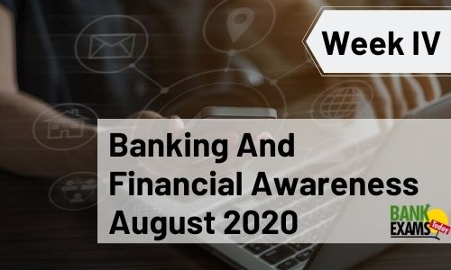 Banking and Financial Awareness August 2020: Week IV