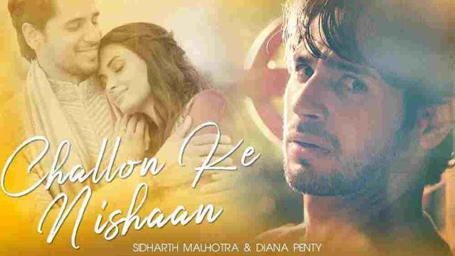 Challon Ke Nishaan Lyrics :- Stebin Ben | Sidharth Malhotra & Diana Penty
