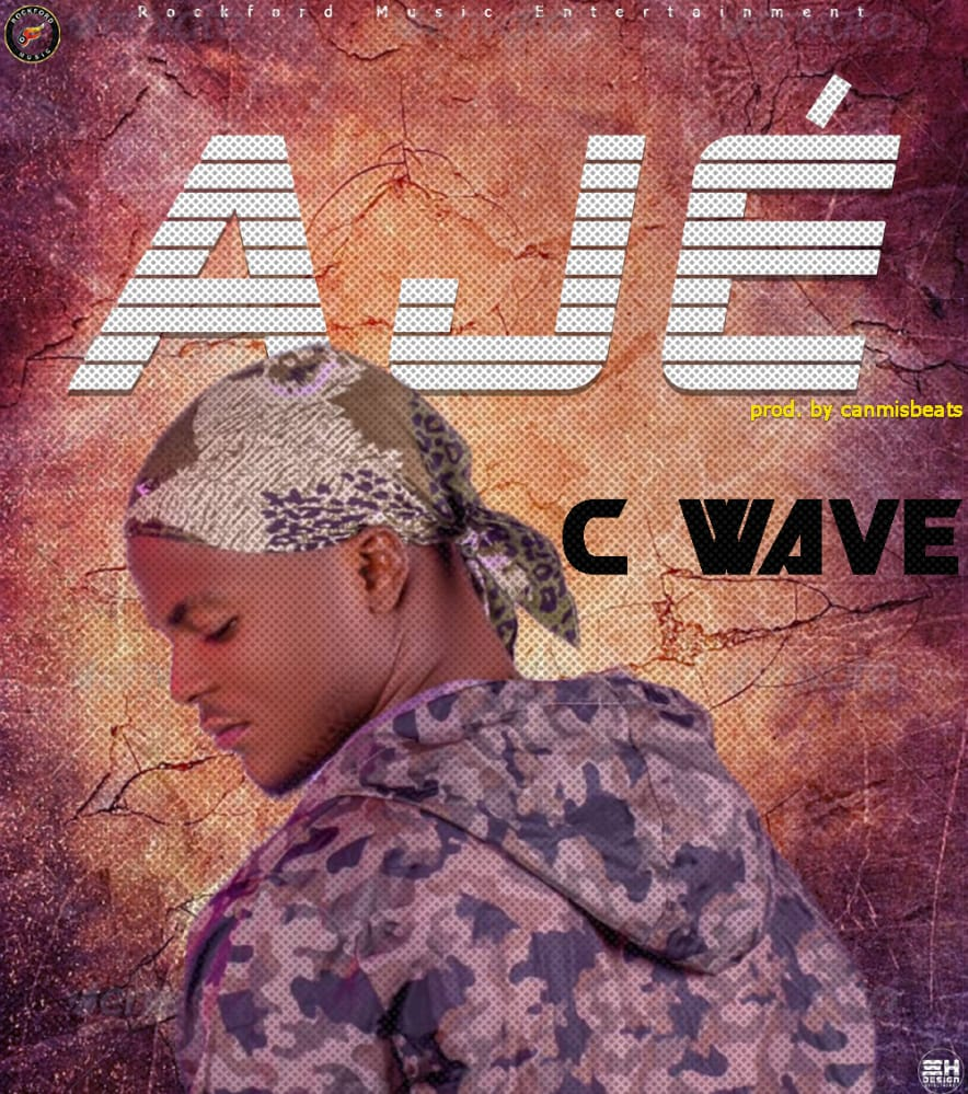 [Music] C-Wave - Aje (prod. Canmisbeats) #Arewapublisize