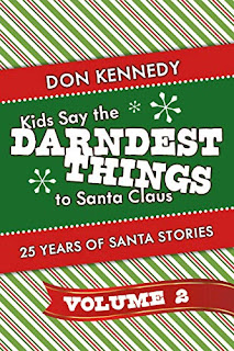 Kids Say The Darndest Things To Santa Claus Volume 2 - 25 Years of humorous Santa Stories book promotion by Don Kennedy