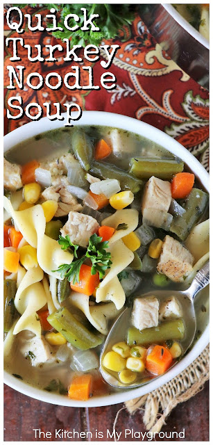 Quick Turkey Noodle Soup ~ Made with basic pantry staples and requiring just a short simmer, this is one tasty soup that doesn't take all day. It's a super easy & tasty way to enjoy that leftover turkey! #turkeysoup #turkeynoodlesoup #leftoverturkey  www.thekitchenismyplayground.com