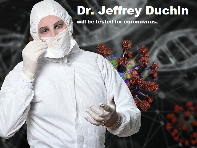 Health news today's:- Dr. Jeffrey Duchin-  will be tested for coronavirus,