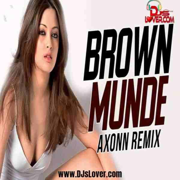 Brown Munde Remix Axonn mp3 download