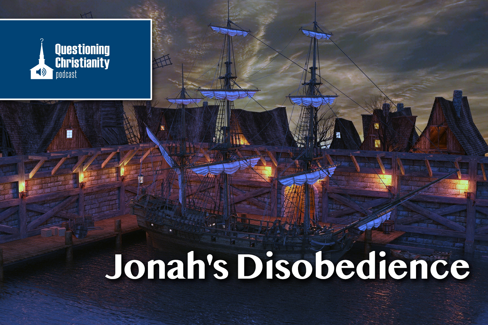 Questioning Christianity Podcast - Jonah's Disobedience