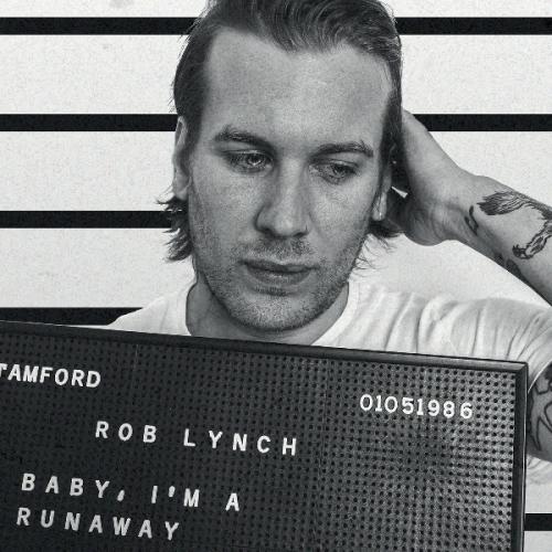 Rob Lynch - Baby I'm A Runaway (2016)