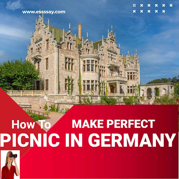 How to Make a Perfect Picnic in Germany Essay