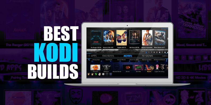 Best Kodi Build For Firestick 2020.Best 18 Kodi Builds 2019 With Install Tutorials