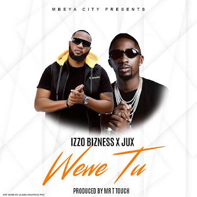 Izzo bizness ft. Jux - Wewe tu