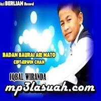 Iqbal Wiranda - Badan Baurai Aia Mato (Full Album)