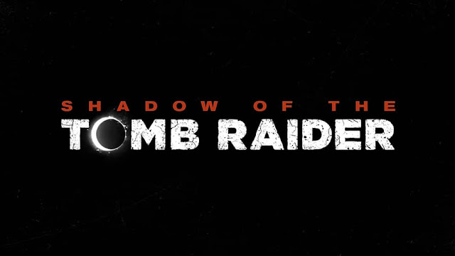 Trailer released for Shadow of the Tomb Raider~ Game Officially Announced