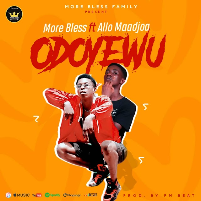 More Bless ft Allo Maadjoa-Odoy3wu(Prod.By Pm Beatz)