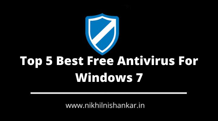 Top 5 Best Free Antivirus Software For Windows 7