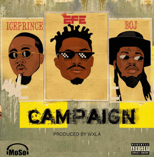"Former big brother Naija winner Efe is here with his new single which he discharged alongside featuring Ice Prince Zamani and BOJ which is titled ""Campaign""."