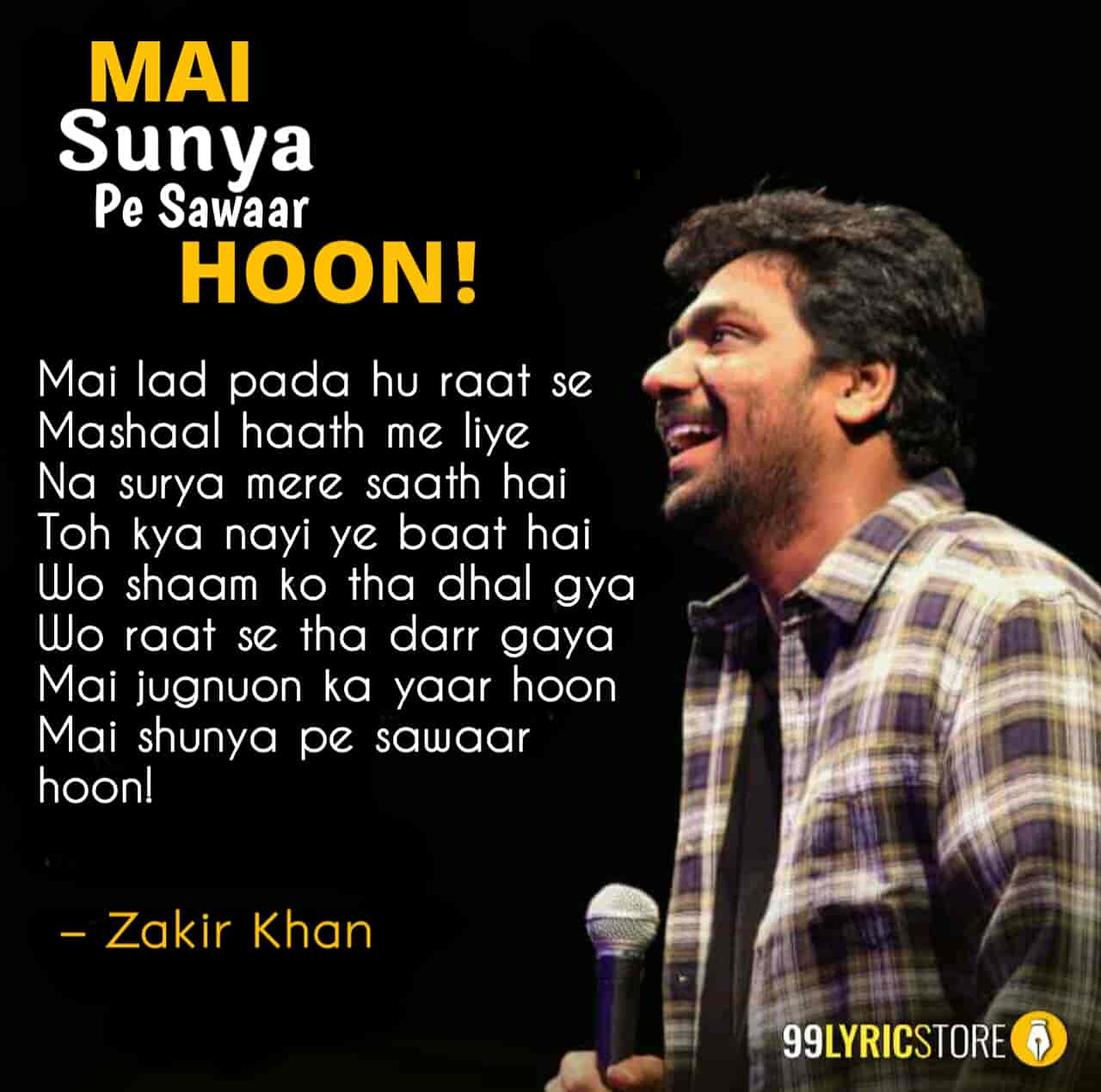 This beautiful poem 'Mai Shunya Pe Sawaar Hoon' which is written and performed by Zakir Khan.