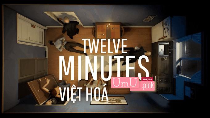 Game 12 minutes Việt Hoá | Tiến độ và tuyển dịch thuật - Twelve Minutes