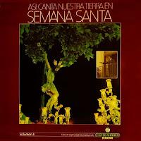 """Manuel Moneo, Agujetas, María Soleá... """"Asi canta nuestra tierra en semana santa"""" vol.3 1990 Álbum de Saetas de los artistas jerezanos"""