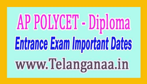 Andhra Pradesh Polytechnic (Diploma) AP POLYCET 2017 Entrance Exam Important Dates