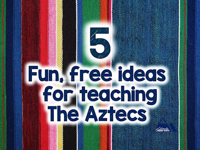 5 Fun & Free Activities to Teach the Aztecs