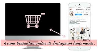 5 Cara Berjualan Online di Instagram Laris Manis