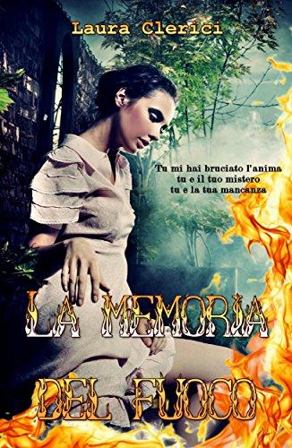 La memoria del fuoco di Laura Clerici