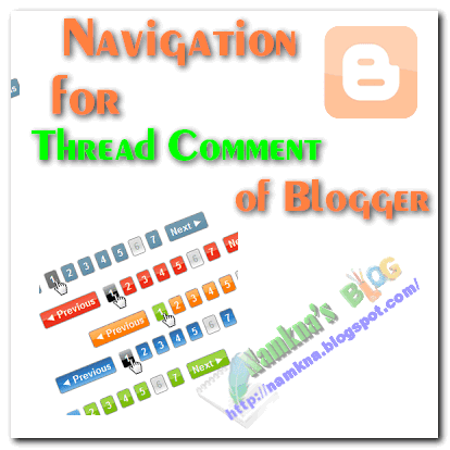 Phân trang cho Thread comment của blogger/blogspot - Navigation for thread comment blogspot