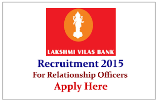 Lakshmi Vilas Bank Recruitment 2015 for the post of Relationship Officers