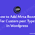 How to Add Meta Boxes for Custom post Type in WordPress