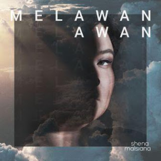 Download Lagu Mp3 Shena Malsiana - Melawan Awan