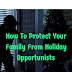 How To Protect Your Family From Holiday Opportunists