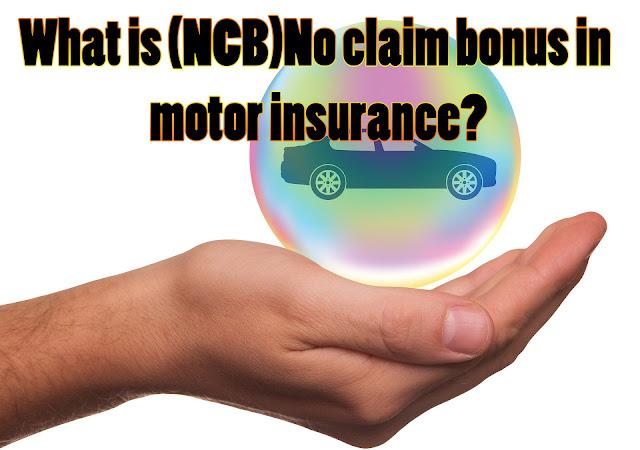 What is no claim bonus in motor insurance? motor insurance