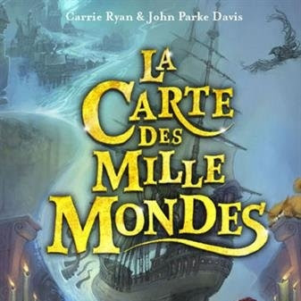 La Carte des Mille Mondes, tome 1 de Carrie Ryan et John Park Davis