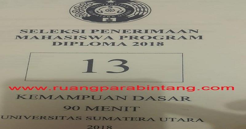Soal Asli Ujian Diploma 3 Universitas Sumatera Utara Tahun 2018 Wajib Dipelajari Ruang Para Bintang Berbagi Informasi Tentang Ptn Dan Pembahasan Soal Soal