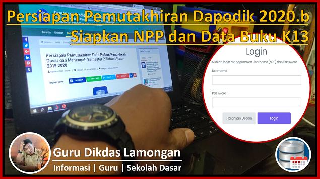 Persiapan Pemutakhiran Dapodik 2020.b  Siapkan NPP dan Data Buku K13