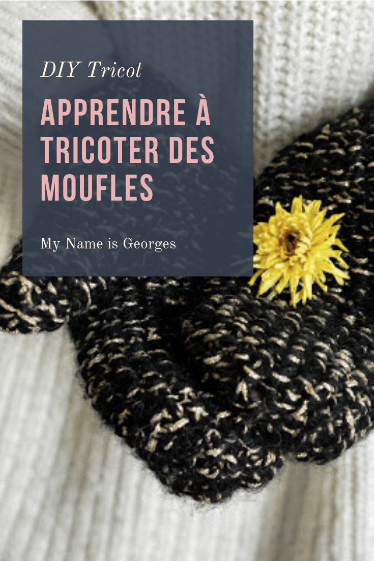 Tricot Les Moufles Faciles Au Tricot My Name Is Georges