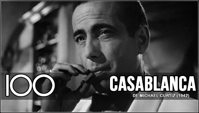 100 - Casablanca (Michael Curtiz, 1942)