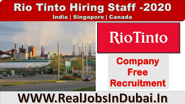 Rio Tinto Hiring Staff In India , Canada & Singapore 2020