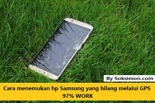 Cara Melacak Hp Samsung yang Hilang Melalui GPS WORK 97%