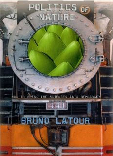 Politics of Nature: How to Bring the Sciences into Democracy By Bruno Latour Books PDF