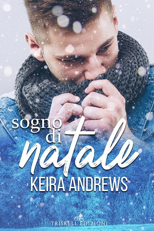 """Libri in uscita: """"Sogno di Natale"""" di Keira Andrews"""
