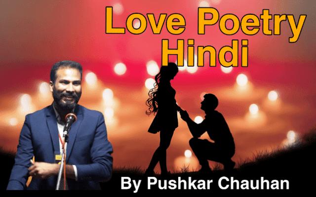 Hindi Poetry On Love By Pushkar Chauhan Social House