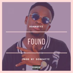 MUSIC: Donkayyz – Found