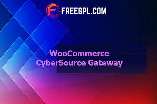 WooCommerce CyberSource Payment Gateway Nulled Download Free