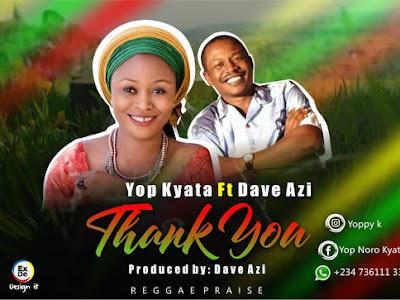 DOWNLOAD MP3: Yop Kyata - Thank You Lord Ft. Dave Azi